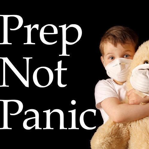 Prep Not Panic - Keys to Surviving the Next Pandemic