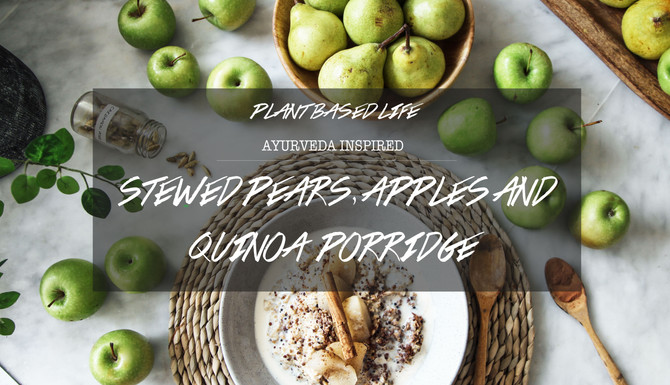 Ayurveda inspired Stewed Pears and Apples with Quinoa Porridge