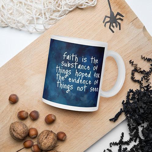 Mug - Faith is the Substance