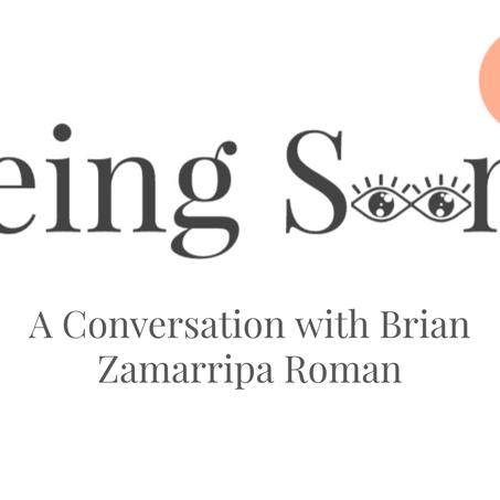 Being Seen: A Conversation with Brian Zamarripa Roman