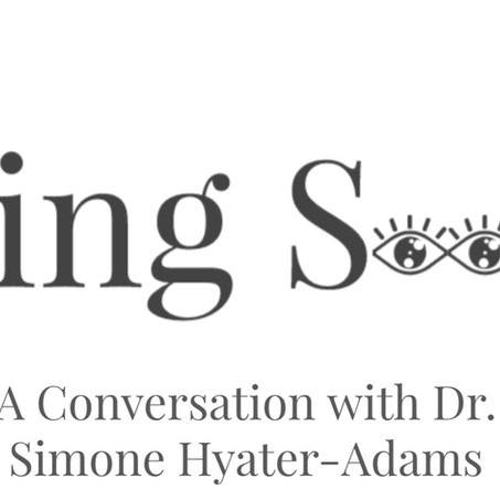 Being Seen: A Conversation with Dr. Simone Hyater-Adams