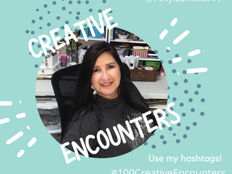 JOIN ME FOR 100 CREATIVE ENCOUNTERS