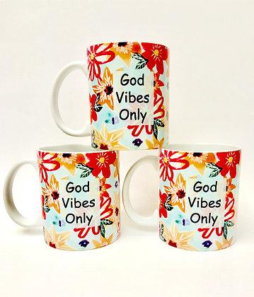 God Vibes Only Beverage Mug