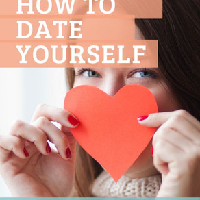 How to date yourself - A Valentine's Special