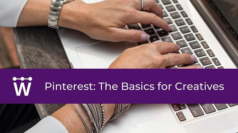 Pinterest: The Basics for Creatives