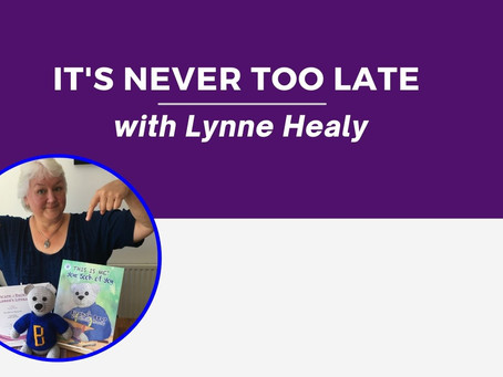 It's Never Too Late: Lynne Healy