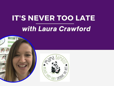 It's Never Too Late: Laura Crawford