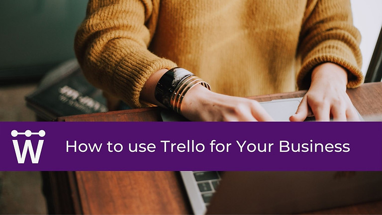 How to use Trello for Your Business