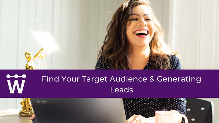 Finding Your Target Audience & Generating Leads