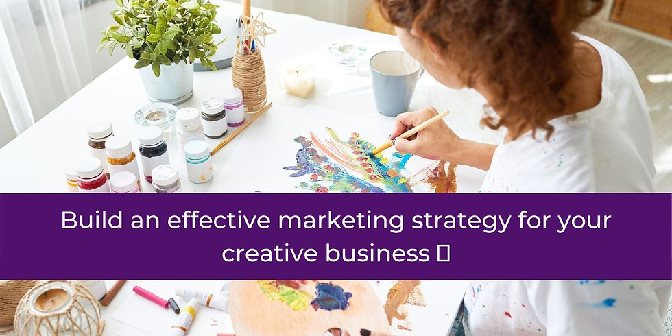 Build an effective marketing strategy for your creative biz 🚀