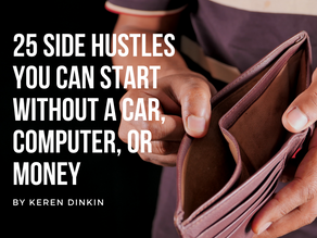 25 Side Hustles You Can Start Without a Car, Computer, or Money.