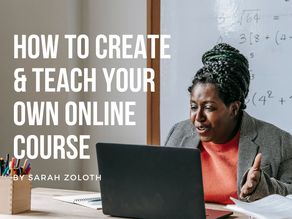 How to Create and Teach Your Own Online Course - A Step-By-Step Guide