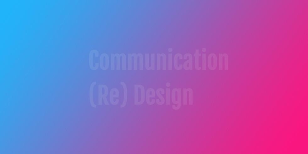 Communication (Re) Design Vol.2