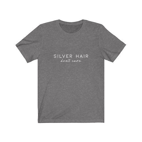 Silver hair, don't care tee