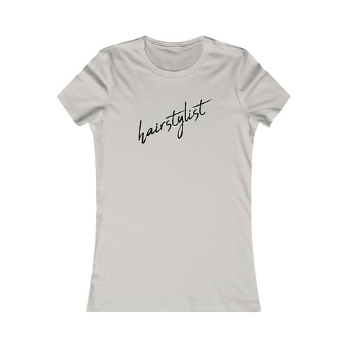 Hair Stylist Tee- Black Font Fitted
