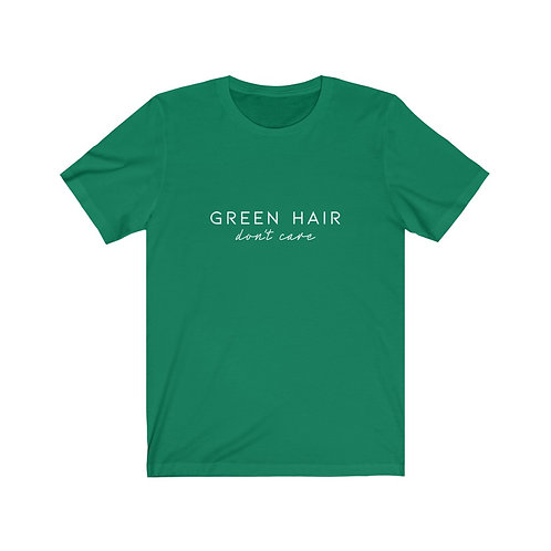 Green hair, don't care tee