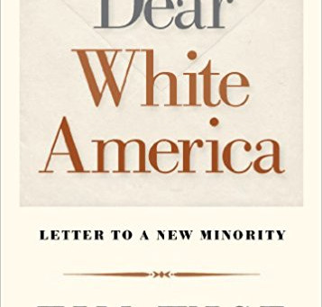 """Book Review: """"Dear White America: Letter to a New Minority"""" by Tim Wise"""