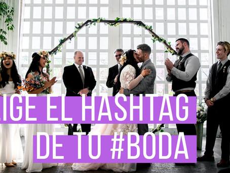 Cómo elegir el Hashtag para tu #boda