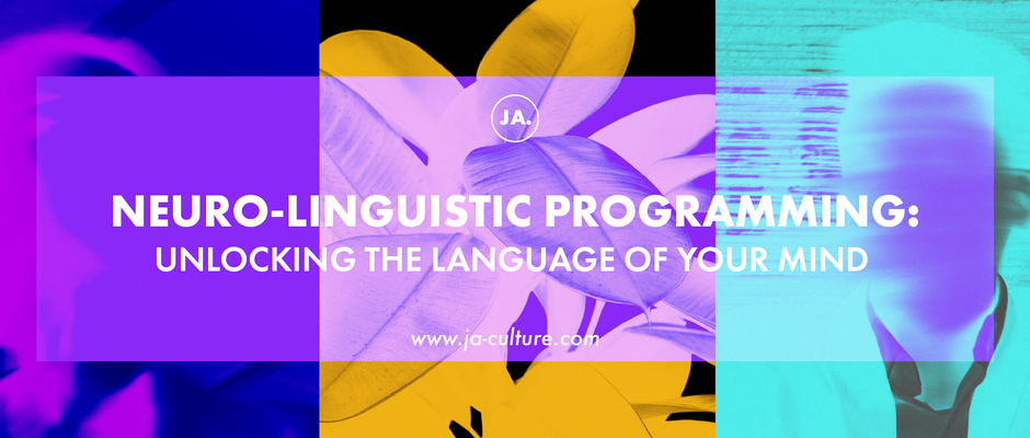 Neuro-Linguistic Programming: Unlocking the Language of Your Mind