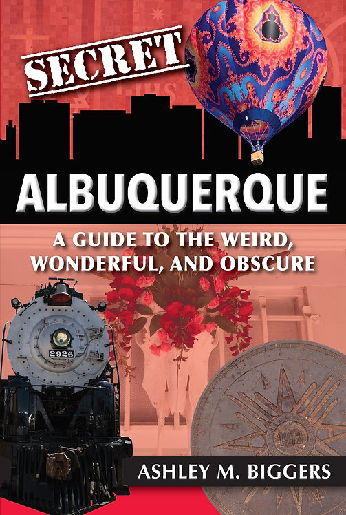 "Secret Albuquerque: A Guide to the Weird, Wonderful, and Obsure"" Signed Copy"