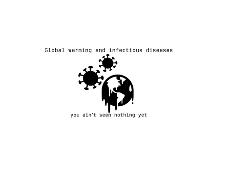 Global warming and infectious diseases: you ain't seen nothing yet