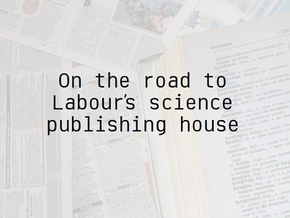 On the road to Labour's science publishing house