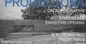 PRODUCTORA: ON TOPOGRAPHY SYMPOSIUM & EXHIBITION OPENING