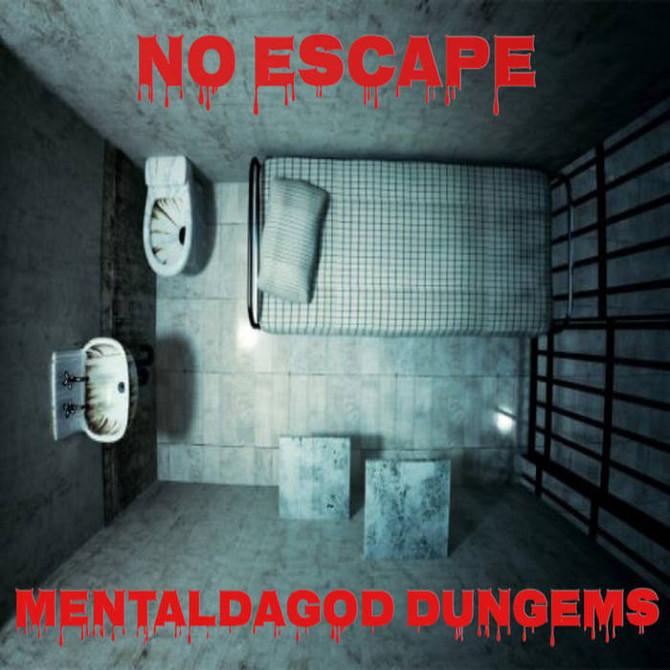 """MENTal da God x DunGems """"No Escape"""""""