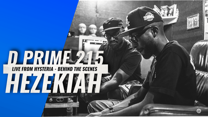 D Prime 215 x Hezekiah - Live From Hysteria (Behind the Scenes Vlog)