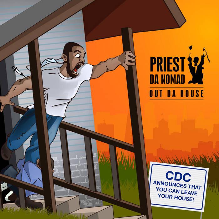 "Priest Da Nomad is ""Out Da House"" (Album)"