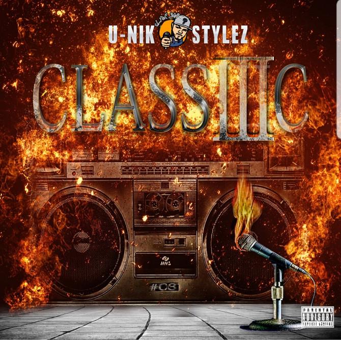 "U-NIK STYLEZ RELEASES 3RD INSTALLMENT OF ""CLASSIC"" ALBUM"