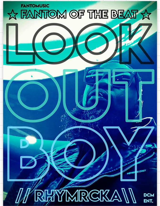 "Fantom of the Beat ""Look Out Boy"" Ft. Rhymrcka"