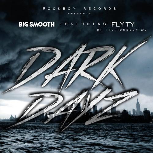 Big Smooth - Dark Dayz (Video) Ft. Fly Ty