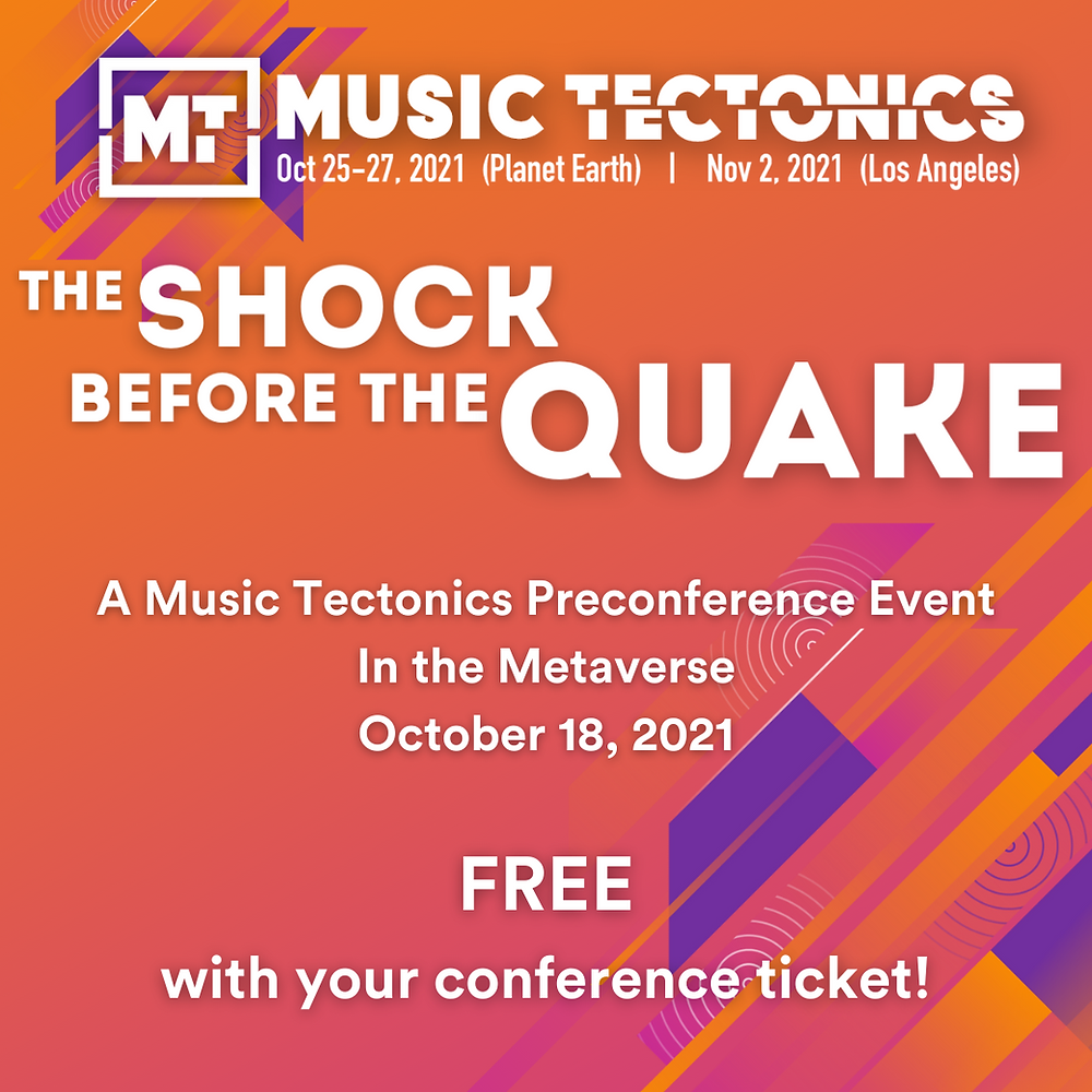 The Shock Before The Quake: Preconference in the metaverse October 18. Free with your Music Tectonics Conference Ticket