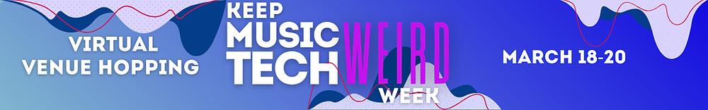 Virtual Venue Hopping at Keep Music Tech Weird Week
