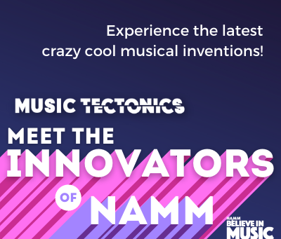 Meet the Innovators of NAMM 2021