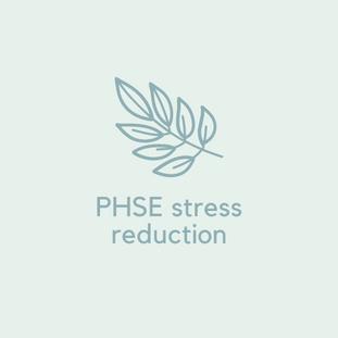 PHSE Stress reduction