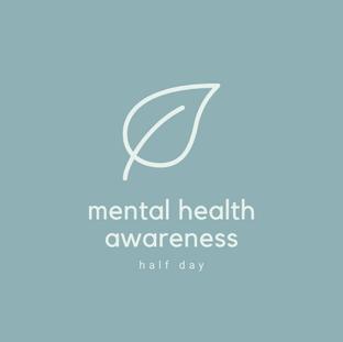 Half day mental health awareness