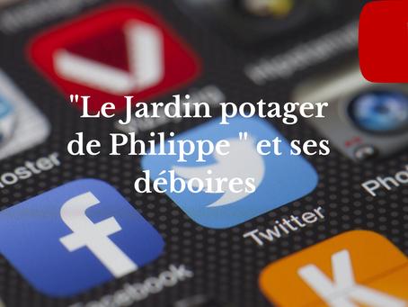 """""""Le Jardin potager de Philippe """" et ses déboires"""
