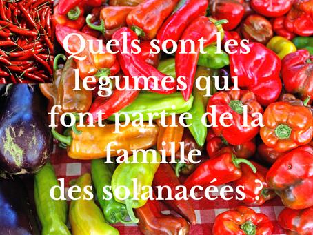 Quels sont les légumes qui font partie de la famille des solanacées ?
