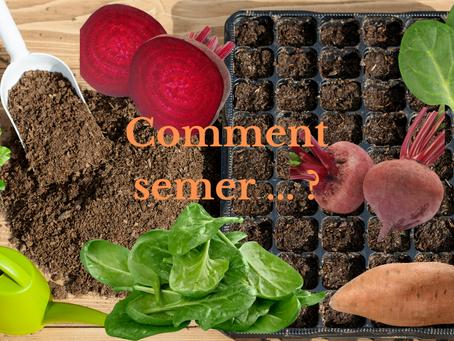 Comment semer … ?
