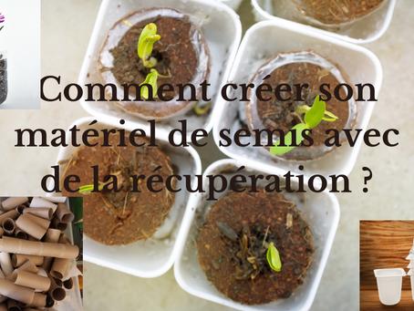 Comment créer son matériel de semis avec de la récupération ?