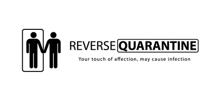 Is Reverse Quarantine a Possible Way to Prevent the Spread of COVID-19?