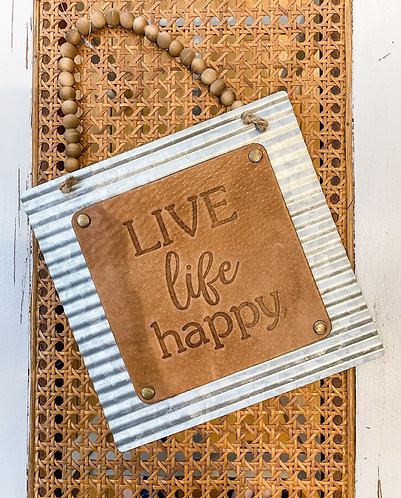 Live Life Happy Sign