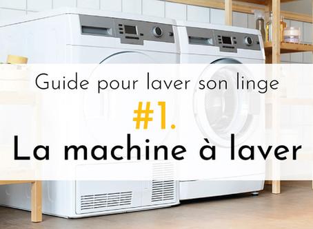 #1. Guide pour laver son linge : comment bien utiliser sa machine à laver.