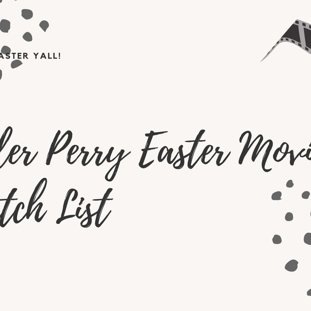 My Tyler Perry Easter Playlist