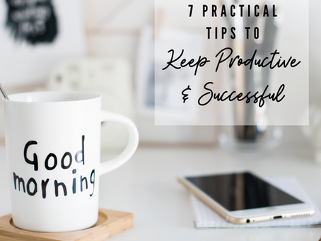 How to Keep Productive & Successful