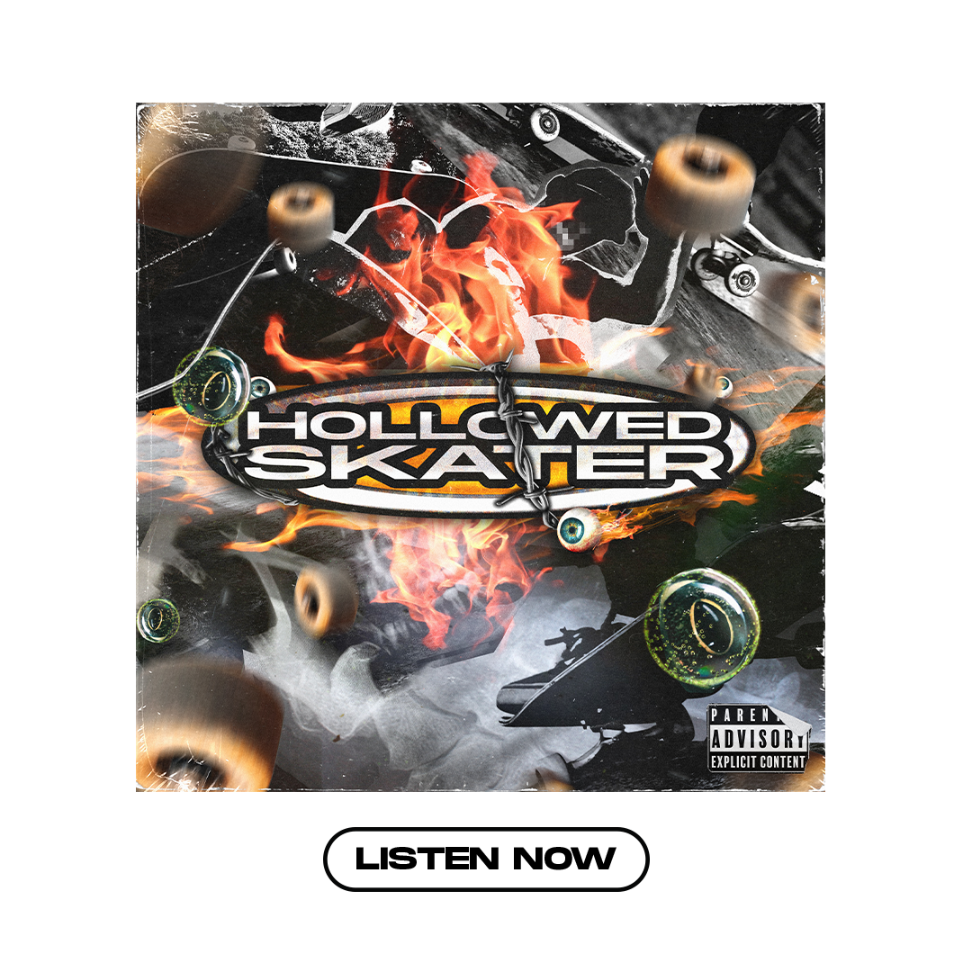 Hollowed Skater - Listen Now.png