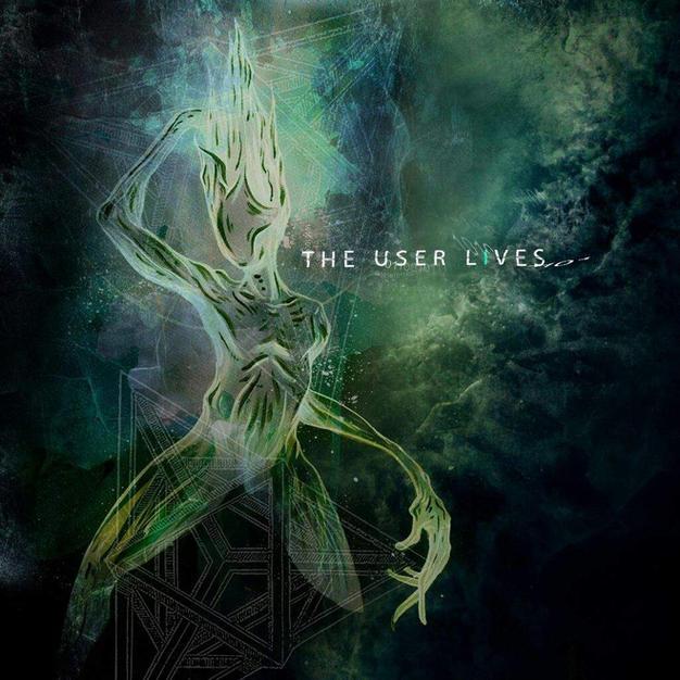 The User Lives - The User Lives