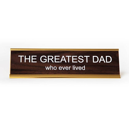 THE GREATEST DAD NAMEPLATE